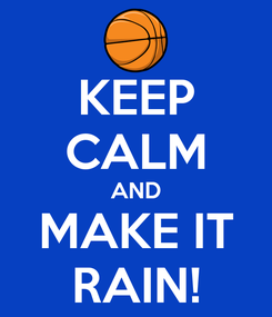 Poster: KEEP CALM AND MAKE IT RAIN!