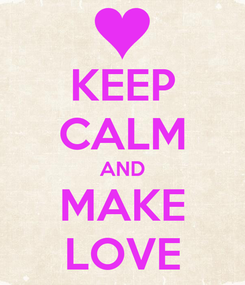 Poster: KEEP CALM AND MAKE LOVE