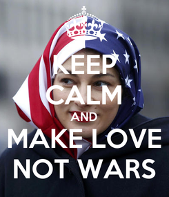 Poster: KEEP CALM AND MAKE LOVE NOT WARS