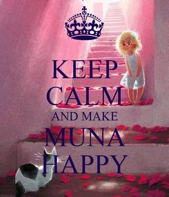 Poster: KEEP CALM AND MAKE MUNA HAPPY