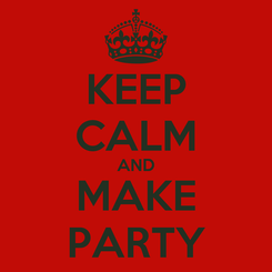 Poster: KEEP CALM AND MAKE PARTY