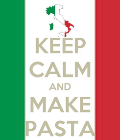 Poster: KEEP CALM AND MAKE PASTA