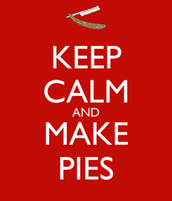Poster: KEEP CALM AND MAKE PIES