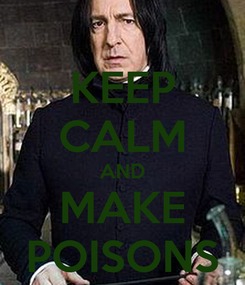 Poster: KEEP CALM AND MAKE POISONS