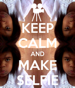 Poster: KEEP CALM AND MAKE SELFIE