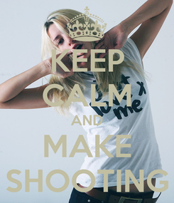 Poster: KEEP CALM AND MAKE SHOOTING