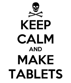 Poster: KEEP CALM AND MAKE TABLETS
