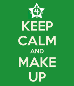 Poster: KEEP CALM AND MAKE UP
