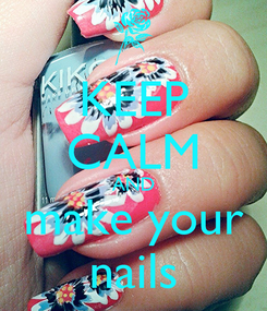 Poster: KEEP CALM AND make your nails