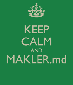 Poster: KEEP CALM AND MAKLER.md