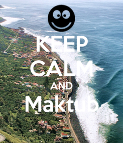 Poster: KEEP CALM AND Maktub