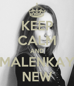 Poster: KEEP CALM AND MALENKAY NEW
