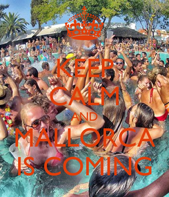 Poster: KEEP CALM AND MALLORCA IS COMING