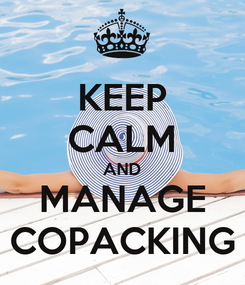 Poster: KEEP CALM AND MANAGE COPACKING
