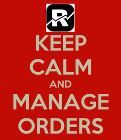 Poster: KEEP CALM AND MANAGE ORDERS