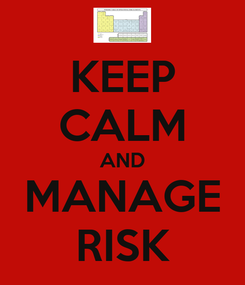 Poster: KEEP CALM AND MANAGE RISK
