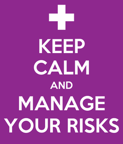 Poster: KEEP CALM AND MANAGE YOUR RISKS
