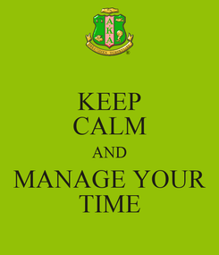 Poster: KEEP CALM AND MANAGE YOUR TIME
