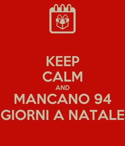 Poster: KEEP CALM AND MANCANO 94 GIORNI A NATALE