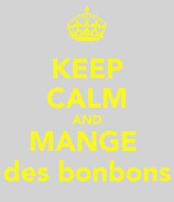 Poster: KEEP CALM AND MANGE  des bonbons