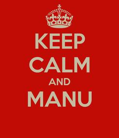 Poster: KEEP CALM AND MANU