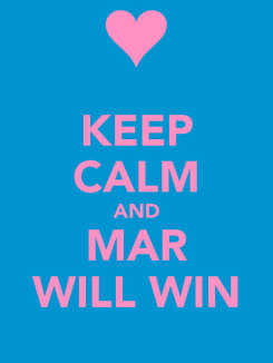 Poster: KEEP CALM AND MAR WILL WIN