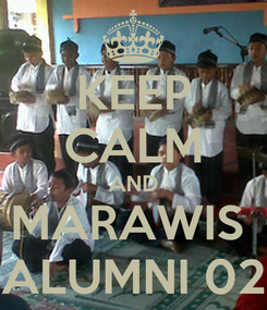 Poster: KEEP CALM AND MARAWIS  ALUMNI 02