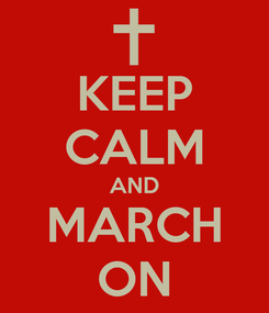 Poster: KEEP CALM AND MARCH ON