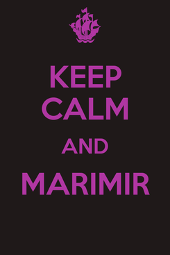 Poster: KEEP CALM AND MARIMIR