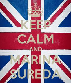 Poster: KEEP CALM AND MARINA SUREDA