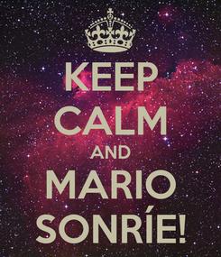 Poster: KEEP CALM AND MARIO SONRÍE!