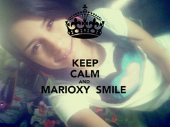 Poster: KEEP CALM AND  MARIOXY  SMILE