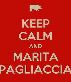 Poster: KEEP CALM AND MARITA PAGLIACCIA