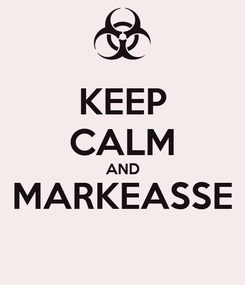 Poster: KEEP CALM AND MARKEASSE