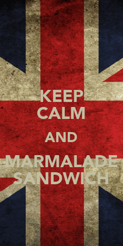 Poster: KEEP CALM AND MARMALADE SANDWICH