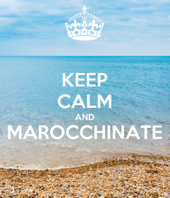 Poster: KEEP CALM AND MAROCCHINATE