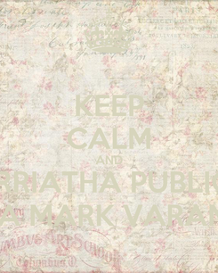 Poster: KEEP CALM AND MARRIATHA PUBLICLA NALLA MARK VARANUMA
