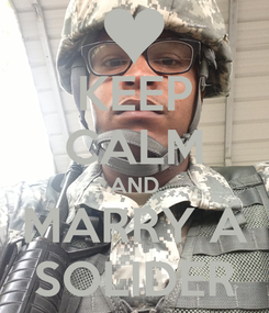Poster: KEEP CALM AND MARRY A SOLIDER