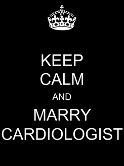 Poster: KEEP CALM AND MARRY CARDIOLOGIST