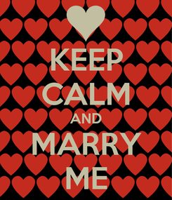 Poster: KEEP CALM AND MARRY ME