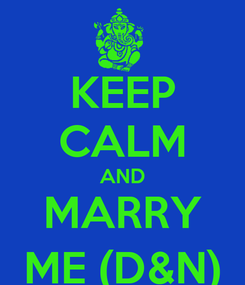 Poster: KEEP CALM AND MARRY ME (D&N)