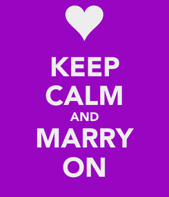 Poster: KEEP CALM AND MARRY ON