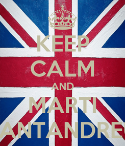 Poster: KEEP CALM AND MARTI SANTANDREU