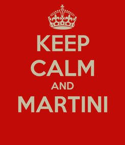 Poster: KEEP CALM AND MARTINI