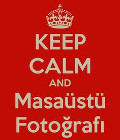 Poster: KEEP CALM AND Masaüstü Fotoğrafı