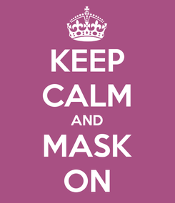 Poster: KEEP CALM AND MASK ON