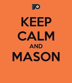 Poster: KEEP CALM AND MASON