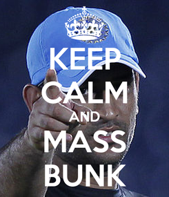 Poster: KEEP CALM AND MASS BUNK