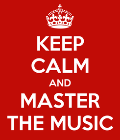 Poster: KEEP CALM AND MASTER THE MUSIC