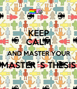 Poster: KEEP CALM AND MASTER YOUR MASTER´S THESIS
